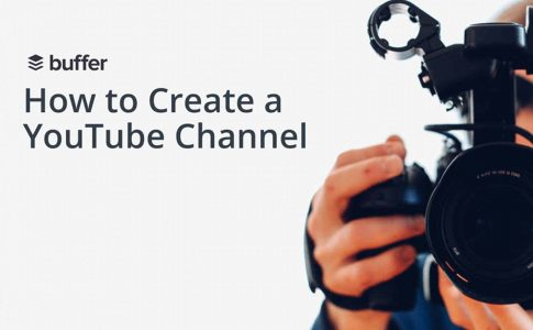 How to Create a YouTube Channel to Make the Most of YouTube's Billion-User Network