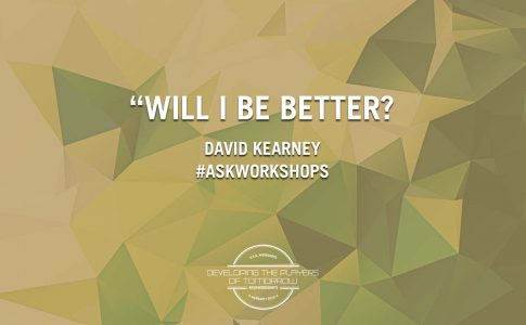 Will I Be Better?: David Kearney – A.S.K. Workshops