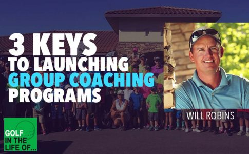 [PODCAST] 3 Keys Any Golf Coach (Anywhere) Can use to Launch Coaching Programs