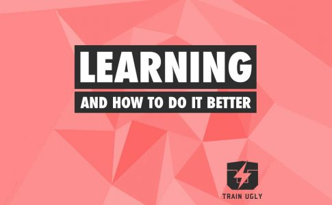 Learning – And How to Do it Better